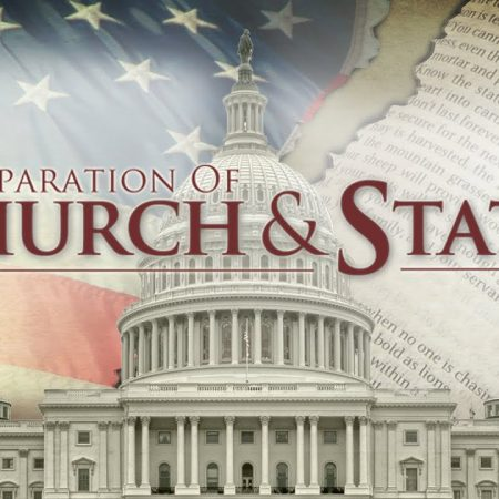 The Proper separation of Church and State